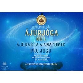 ÁJURJÓGA - díl 1. - Ájurvéda a  anatomie pro jógu